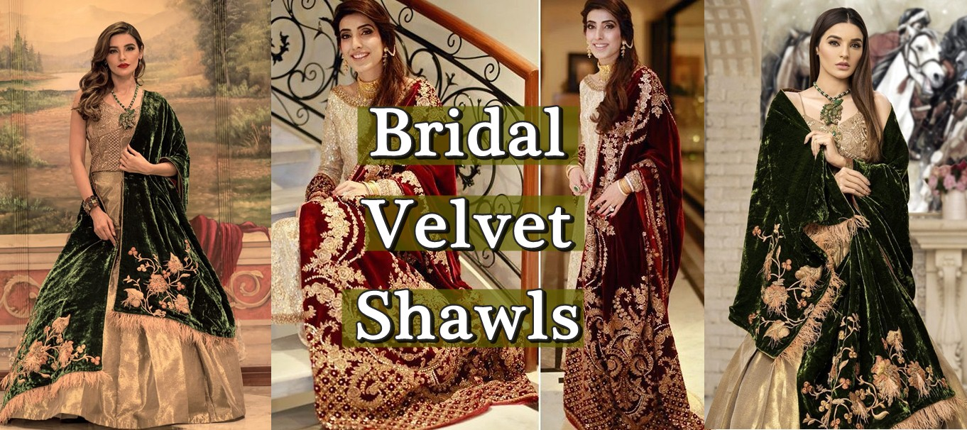Amazing Bridal Velvet Shawl For Winter Weddings 2020 Pakistani Pret Wear