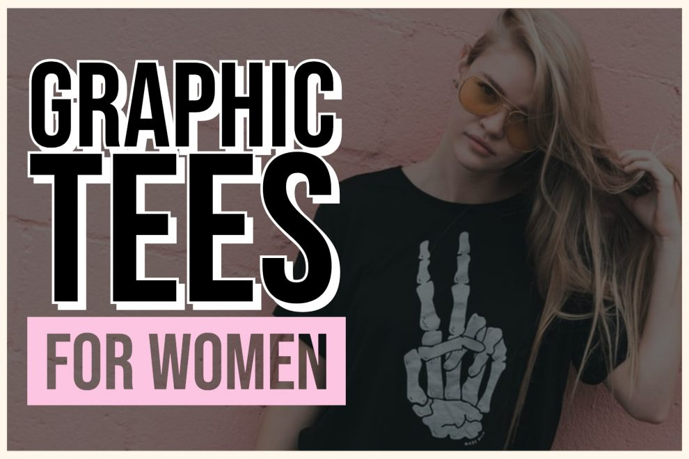 Huge Variety of Graphic Tees for Women