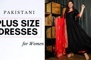 Pakistani Plus size dresses for Women in Pakistan